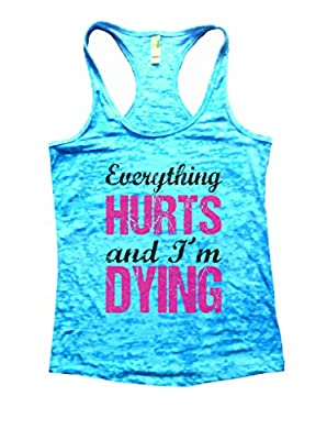 Ladies Yoga Burnout Tank Top Everything Hurts and Im Dying Shirt - Funny Threadz