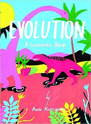 Evolution a colouring book annu kilpelainen 9781908714169 amazon com books