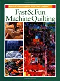 Fast and Fun Machine Quilting