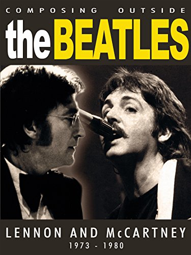 (Beatles - Composing Outside The Beatles: Lennon & McCartney 1973-1980)