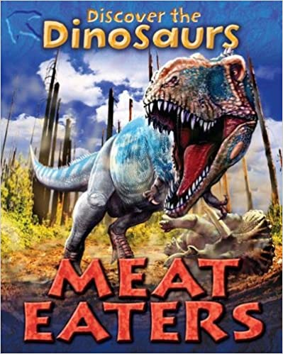Meat Eaters (Discover the Dinosaurs)