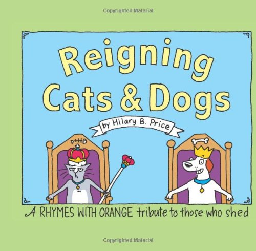 Reigning Cats And Dogs: A Rhymes With Orange Tribute to Those Who Shed