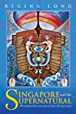 Singapore and the Supernatural, Regina Long, 1475904614