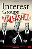 Interest Groups Unleashed, Paul S. Herrnson and Christopher J. Deering, 1452203784
