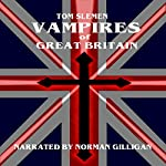 Vampires of Great Britain | Tom Slemen