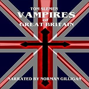 Vampires of Great Britain Audiobook