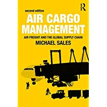 Air Cargo Management: Air Freight and the Global Supply Chain