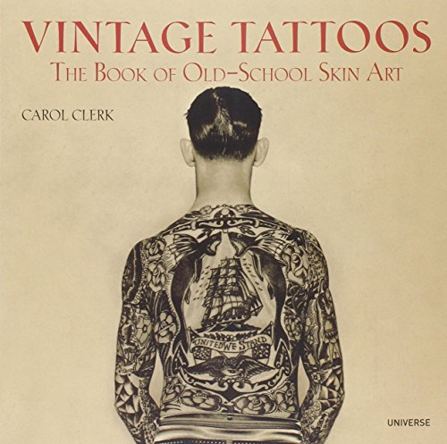 Vintage Tattoos: The Book of Old-School Skin Art [Carol Clerk] (Tapa Blanda)