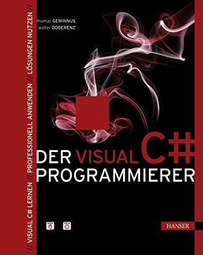 Der Visual C#-Programmierer: Visual C# lernen - Professionell anwenden - Lösungen nutzen Gebundenes Buch – 4. Juni 2009 Walter Doberenz Thomas Gewinnus 3446420215 Programmiersprachen