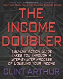The Income Doubler, Clint Arthur, 1452816808