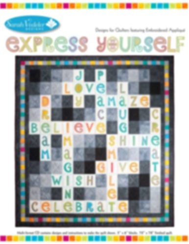 Express Yourself Quilt Machine Embroidery Applique Design by Sarah Vedeler Designs (Applique Embroidery Collection 5x7 Hoop)
