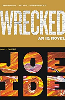 Wrecked (An IQ Novel) by [Ide, Joe]