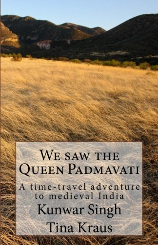 We Saw the Queen Padmavati: A Time-Travel Adventure in Medieval India