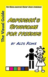 Asperger's Syndrome for Friends: by the girl with the curly hair (The Visual Guide Book 2)