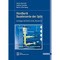 Handbuch Bauelemente der Optik: Grundlagen, Werkstoffe, Geräte, Messtechnik