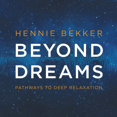 Beyond Dreams:...