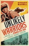 The Unlikely Warriors, Richard Baxell, 1845136977