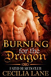 Burning for the Dragon: Dragon Shifter Romance (Fated Hearts Club Book 1)