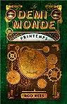 Le Demi-Monde, tome 2 : Printemps par Rees