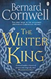img - for The Winter King (Book One): The First Book in the Acclaimed Arthurian Chronicles Trilogy (Warlord Chronicles) book / textbook / text book