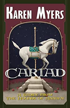 Cariad - A Virginian in Elfland (The Hounds of Annwn short stories Book 4) by [Myers, Karen]