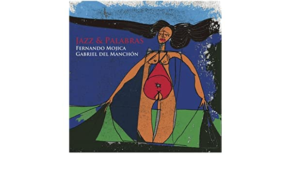 Jazz & Palabras by Fernando Mojica & Gabriel del Manchón on Amazon Music - Amazon.com