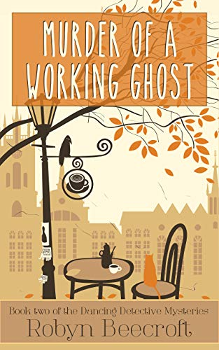 Murder Of A Working Ghost: A Cozy Mystery to make you dance for joy (The Dancing Detective Series Book 2) ()
