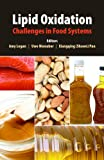 Lipid Oxidation : Challenges in Food Systems, , 0983079161