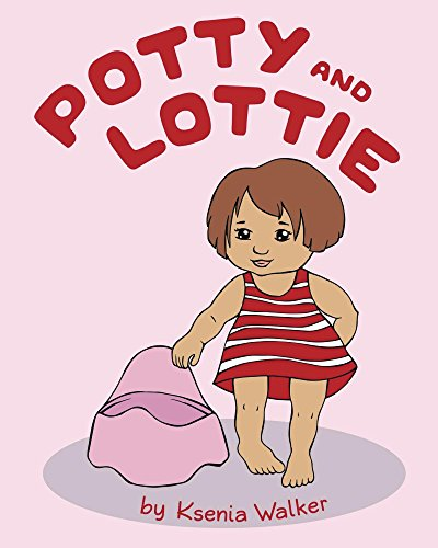 Potty and Lottie: Rhyming Potty Book for children 1 - 4 years: (Picture book/Bedtime story) by Ksenia Walker
