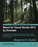Blend for Visual Studio 2012 By Example Beginner's Guide
