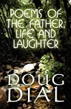Poems of the Father, Life and Laughter, Doug Dial, 1615462651