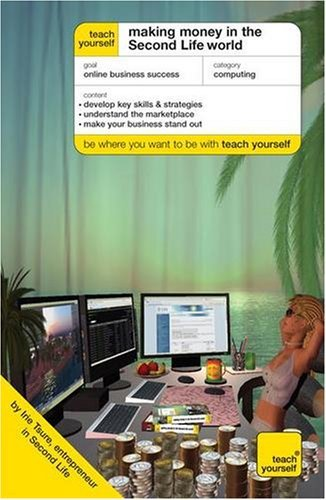 - Teach Yourself Making Money in the Second Life World (TYCO) by Irie Tsure (2008-09-26)