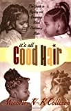 It's All Good Hair, Michele N-K Collison, 0060934875