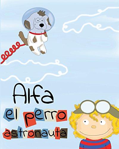 Descargar Libro Alfa, El Perro Astronauta H. Creagh