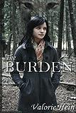 The Burden, Valorie Hein, 1480293903