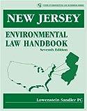 New Jersey Environmental Law Handbook, Lowenstein Sandler, 0865879869
