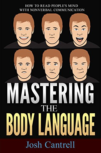 Mastering the Body Language: How to Read People's Mind with Nonverbal Communication cover