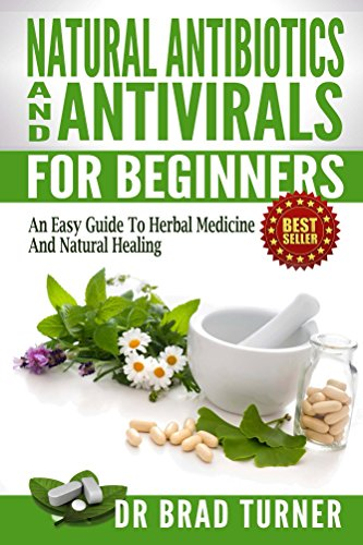 natural-antibiotics-and-antivirals-for-beginners-an-easy-guide-to-herbal-medicine-and-natural-healin