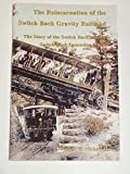 The Reincarnation of the Switch Back Gravity Railroad: The Story of the Switch Back and the Switch Back Operating Manual