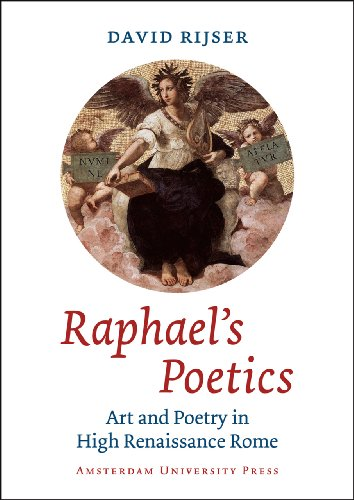 Raphael's Poetics: Art and Poetry in High Renaissance Rome ()