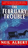 The February Trouble, Neil Albert, 0451404173