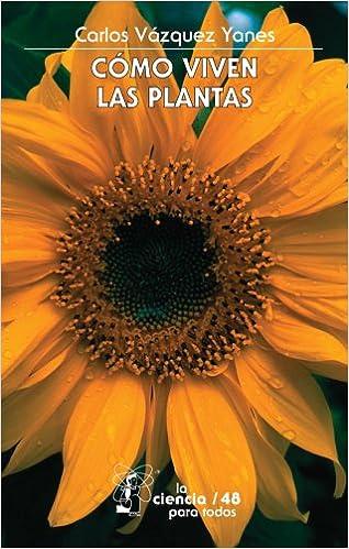 Como Viven Las Plantas (Ciencia Para Todos): Amazon.es: Carlos Vazquez Yanes: Libros
