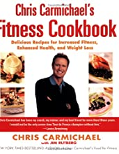 Chris Carmichael's Fitness Cookbook: Delicious Recipes for Increased Fitness, Enhanced Health, and Weight Loss