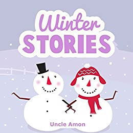 Childrens Book: Winter Stories for Children: 25 Short Stories - PERFECT for Bedtime, Reading