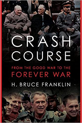 Image result for Crash Course From the Good War to the Forever War