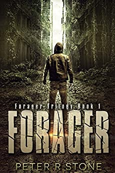 Forager - A Post-Apocalyptic/Dystopian Thriller (Forager - A Dystopian Trilogy Book 1) by [Stone, Peter R]