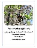 Restart the Redstart. A Grandpa George Northwood's Nature Story. Third in Series (The Grandpa George Northwoods Nature Stories Book 3)