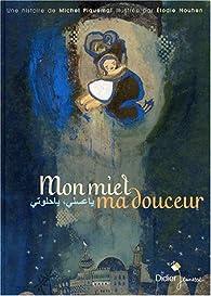 Mon miel ma douceur : Edition bilingue français-arabe par Michel Piquemal