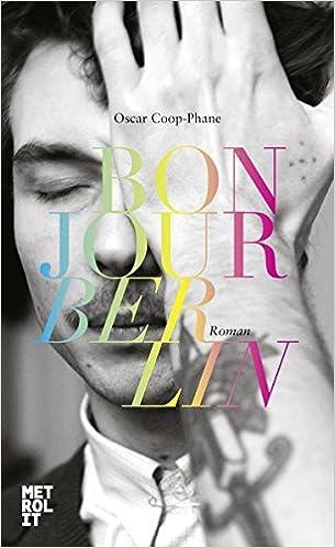 Oscar Coop-Phane: Bonjour Berlin; Homo-Werke alphabetisch nach Titeln