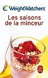 Les saisons de la minceur : 250 recettes et des menus